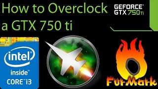 How to Overclock a GTX 750 ti / Como overclockear una GTX 750 ti