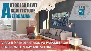 Dərs 026- Revit Architecture - V-Ray ilə Render Etmək və Parametrlər- Render with V-Ray and Settings