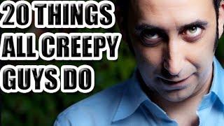 20 Things All Creepy Guys Do