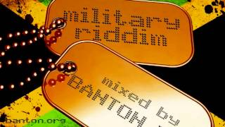 Military Riddim mixed by Banton Man