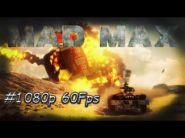 Mad Max Pc 1080p 60fps
