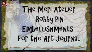 Bobby Pin Embellishments For Your Art Journal