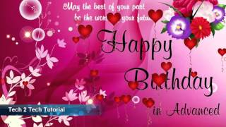 Happy Birthday In Advanced Wishes For You