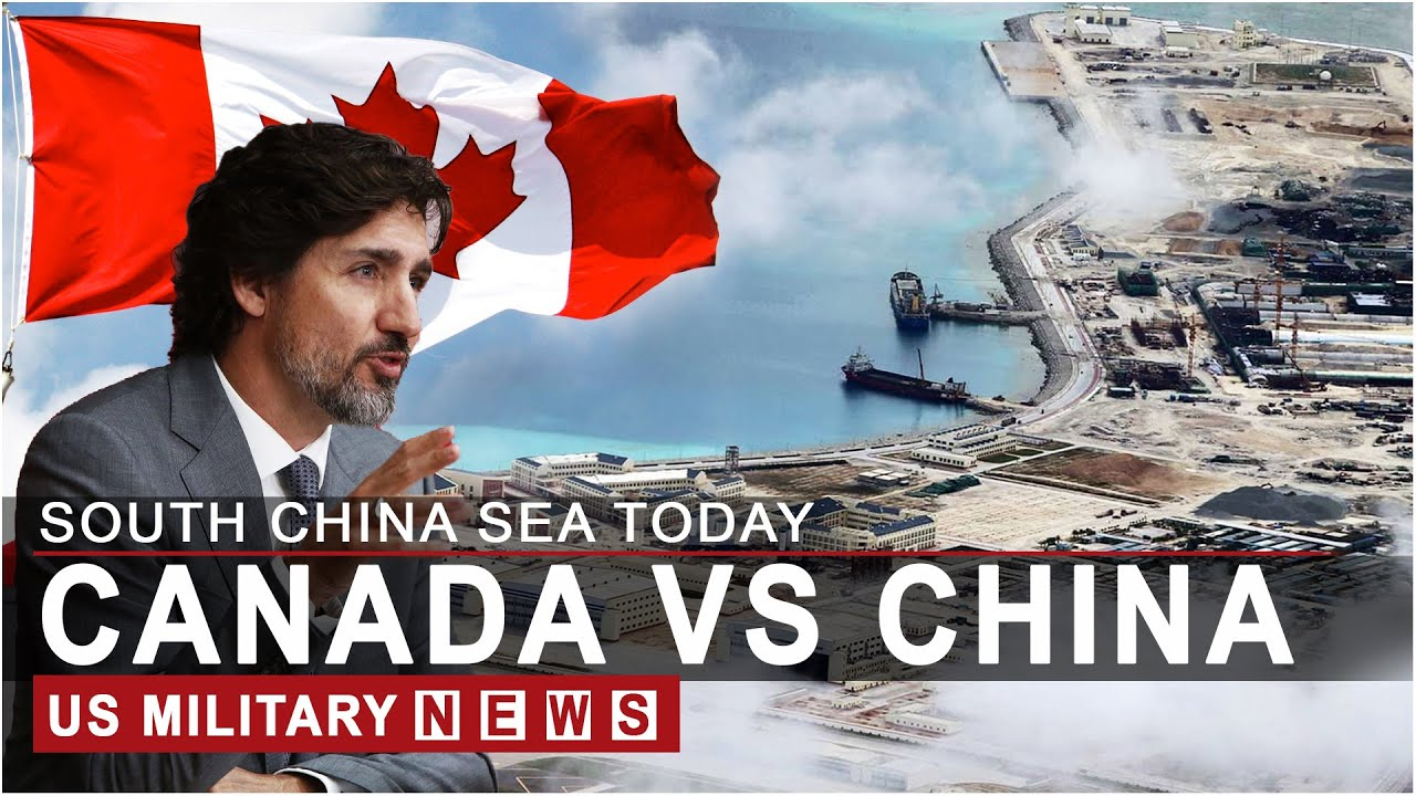South China Sea This Week Update: CANADA VS CHINA