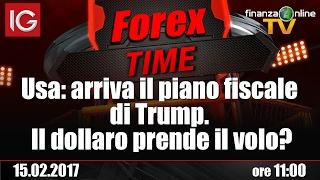Forex Time - Usa: arriva il piano fiscale di Trump. Il dollaro prende il volo?