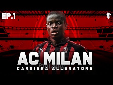 KANTÉ AL MILAN! - CARRIERA ALLENATORE MILAN EP.1 | FIFA 19 ITA