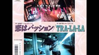 恋はPASSION 0:00 TRA-LA-LA 4:18.