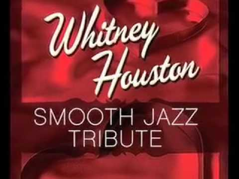 I Will Always Love You - Whitney Houston Smooth Jazz Tribute