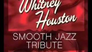 I Will Always Love You - Whitney Houston Smooth Jazz Tribute