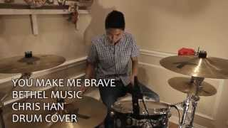 You Make Me Brave - Bethel Music (Ft. Amanda Cook) (Drum Cover)