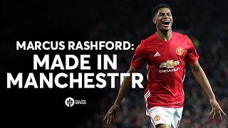 Marcus rashford: made in manchester