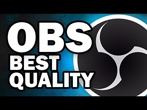 Best OBS Settings for Streaming and Recording - Open Broadcaster Software Tutorial