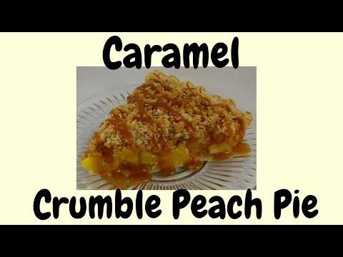 Caramel Crumble Peach Pie (Fresh peach crumble pie)