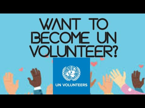 Want To Become A UN Volunteer? Complete Process