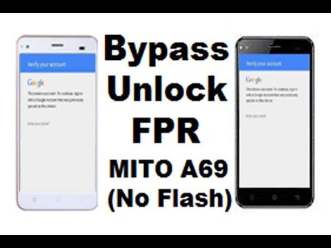 Bypass Unlock Fpr Mito A69 No Flash