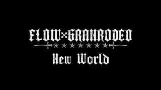 FLOW×GRANRODEO - New World