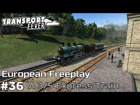 A 3/5 Passenger Express Train [1904-05] - Transport Fever [European Freeplay] [ep36]