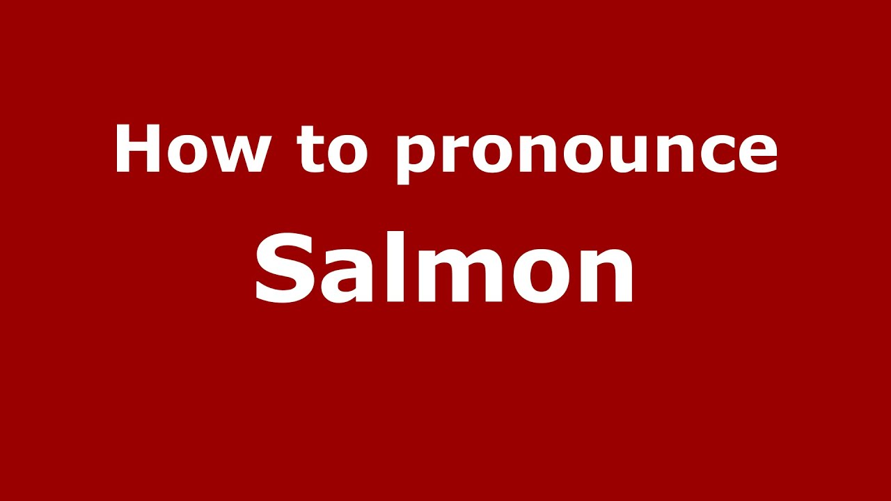 How To Pronounce Salmon American English Us Pronouncenames Com Youtube