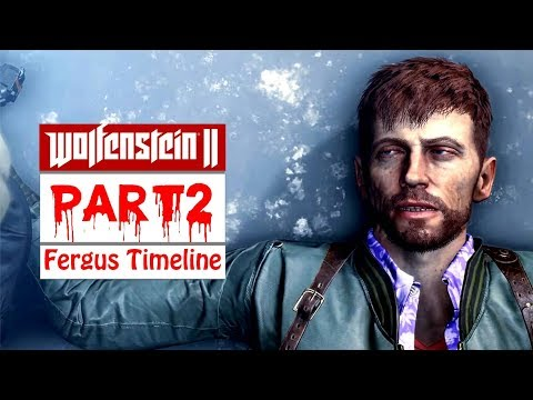 Wolfenstein 2 The New Colossus Gameplay Walkthrough Part 2 (Fergus Timeline) [No Commentary]