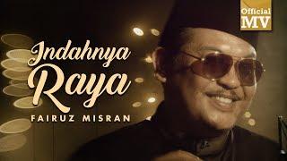 [3.94 MB] Fairuz Misran - Indahnya Raya (Official Music Video)
