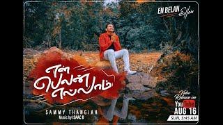 Download En Belan Ellam   Sammy Thangiah   Tamil Christian Song