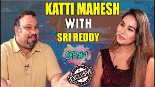 Sri Reddy with Celebrities || SR#1 Exclusive Interview with Katti MAhesh || Sri Reddy Official