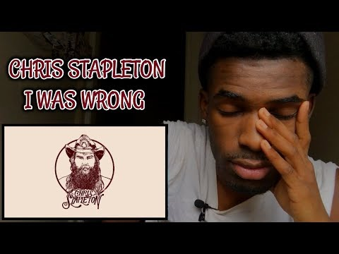 FIRST TIME LISTENING TO | Chris Stapleton - I Was Wrong | REACTION