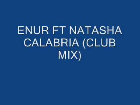 enur ft natasha calabria (club mix)