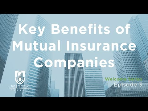 Key Benefits Of Mutual Insurance Companies