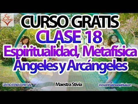 Curso Ángeles y Arcángeles, Metafísica Clase 18.
