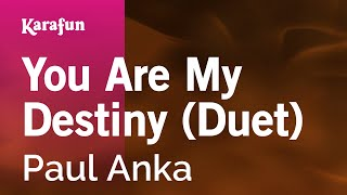 Karaoke You Are My Destiny (Duet) - Paul Anka *