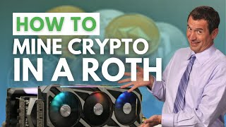 How to Mine Crypto in A Roth IRA and Reduce Taxes
