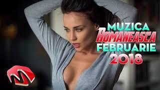Muzica Noua Romaneasca Februarie 2018 Mix