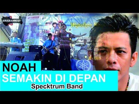 NOAH - SEMAKIN DI DEPAN By Specktrum Band