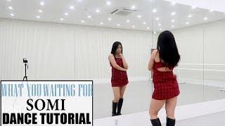 SOMI (전소미) - 'What You Waiting For' - Lisa Rhee Dance Tutorial
