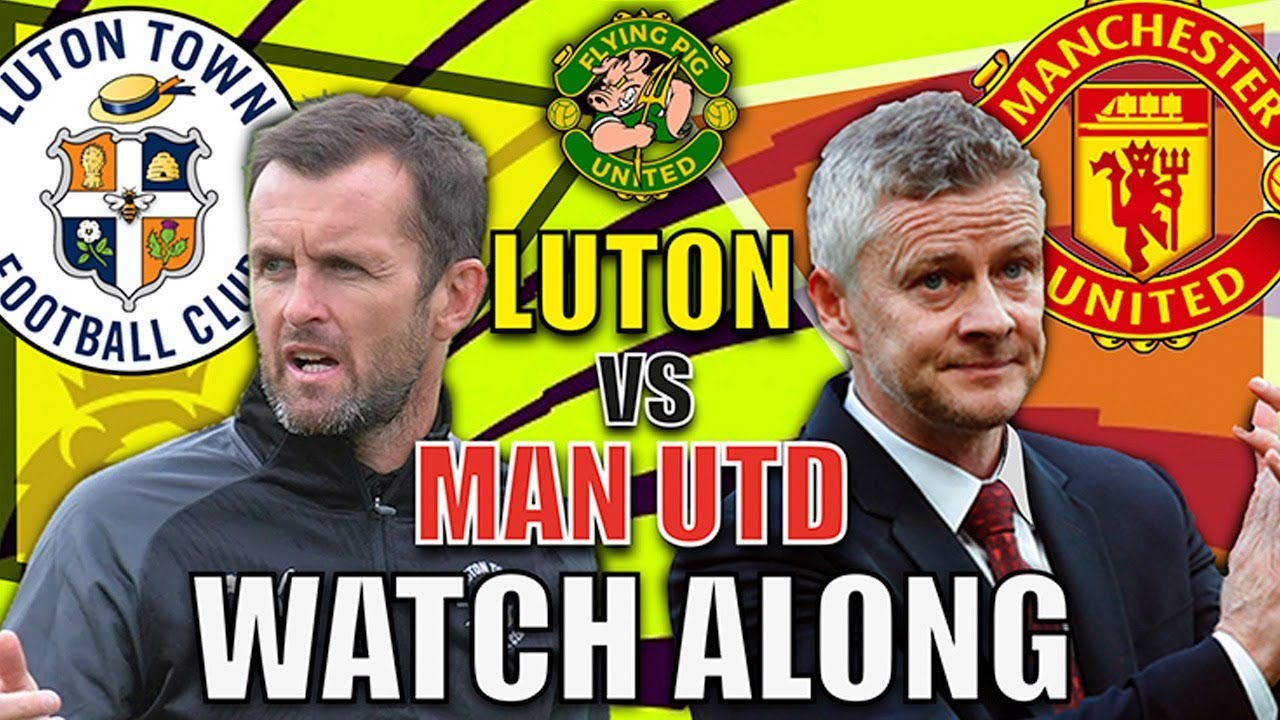 Luton Town vs. Manchester United LIVE STREAM (9/22/20): Watch ...
