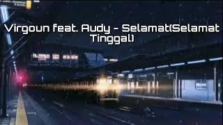 Virgoun feat. Audy - selamat (Selamat Tinggal)/Animasi Lirik