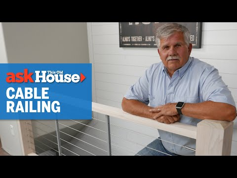 how-to-install-a-cable-railing-|-ask-this-old-house