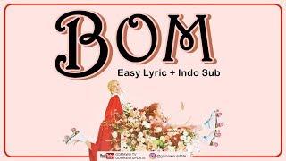 BOL4 - BOM Easy Lyrics by GOMAWO [Indo Sub]