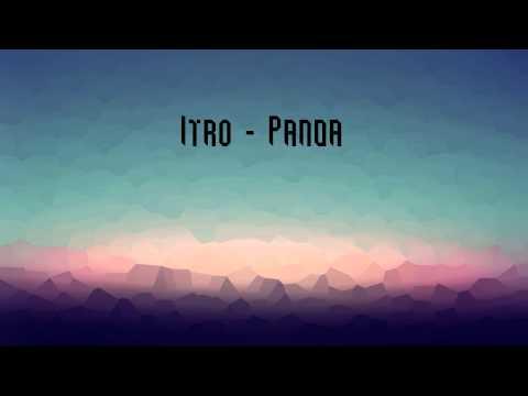 Itro -  Panda (Audio) + [Free download]