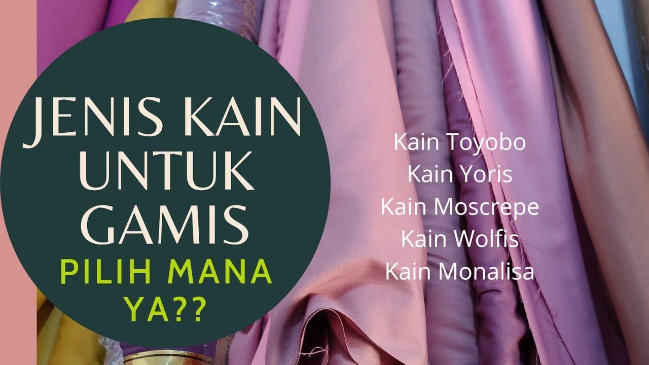 Download Jenis Kain untuk Gamis   Kain Toyobo, Kain Moscrepe, Kain Wolfis, dll