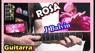 J Balvin - Rosa (GUITARRA) Acordes TUTO