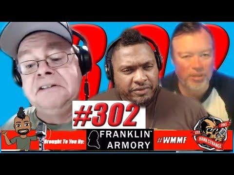 Podcast #302 -Trump ATF & NRA Wrong On 2A Issues Hank Strange WMMF Podcast