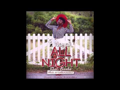 T. Nayah - All Night ft. Gasha