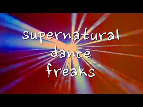 Supernatural Dance Freaks