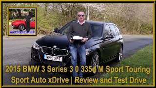 Review and Virtual Video Test Drive In Our 2015 BMW 3 Series 3 0 335d M Sport Touring Sport Auto xDr