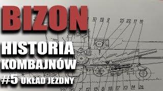 Bizon (#5): Układ jezdny   Historia kombajnów, których miało nie być   FARMER.PL