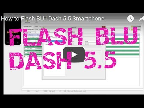 How To Flash BLU Dash 5.5 Smartphone