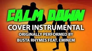 Calm Down (Cover Instrumental) [In the Style of Busta Rhymes feat. Eminem]