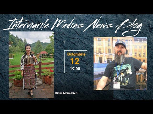 Diana Maria Cretu la Interviurile Medias News Blog